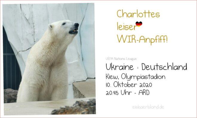 WIR-Anpfiff! - Eisbär CHARLOTTE - UKRAINE - DEUTSCHLAND - 10.10.2020
